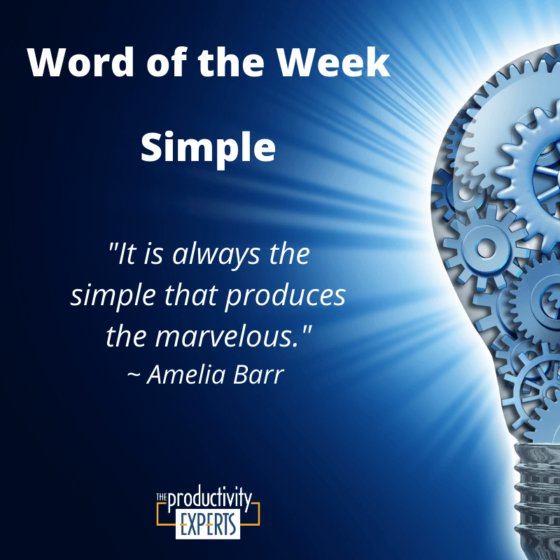 The Productivity Experts Word of the Week - Simple